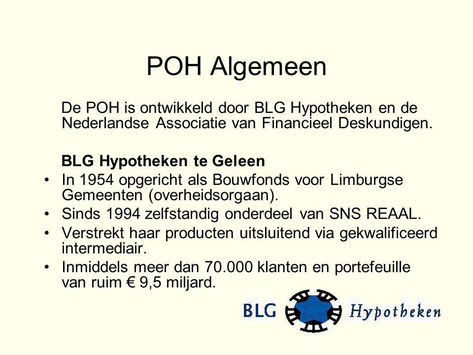 POH Algemeen De POH is ontwikkeld door BLG Hypotheken en de Nederlandse Associatie van Financieel Deskundigen.