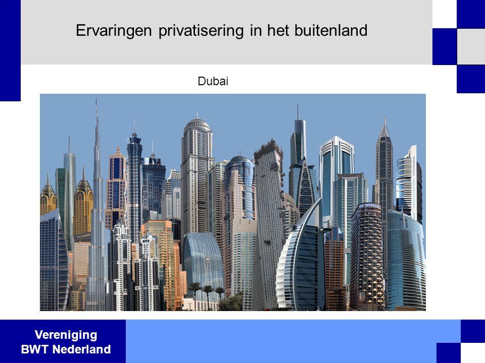 Vereniging BWT Nederland Ervaringen privatisering in het buitenland Dubai