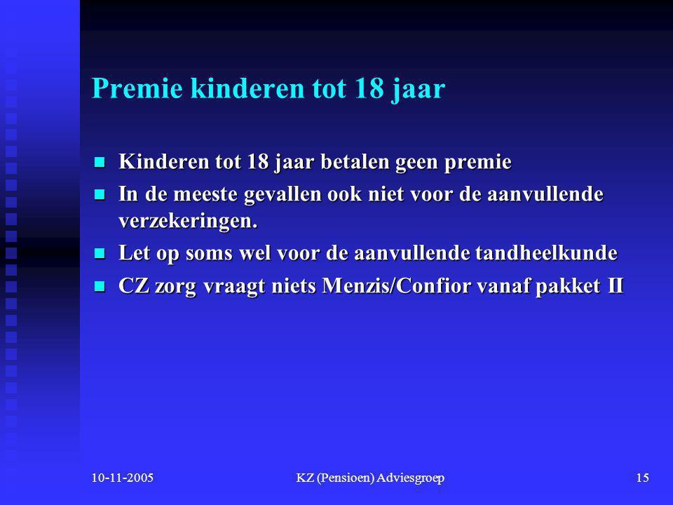 10-11-2005KZ (Pensioen) Adviesgroep14 Overzicht premies basisverzekering diverse verzekeraars jaarpremiemaandpremie  Avero Achmea (natura)€ 1.068,--€