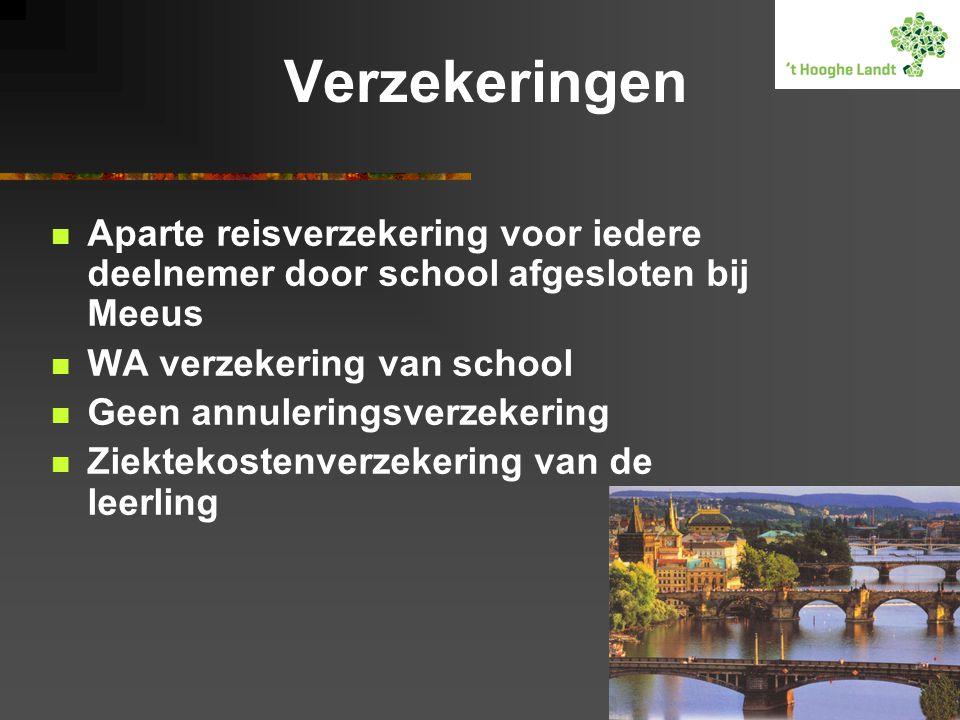 Verzekeringen  Aparte reisverzekering voor iedere deelnemer door school afgesloten bij Meeus  WA verzekering van school  Geen annuleringsverzekerin