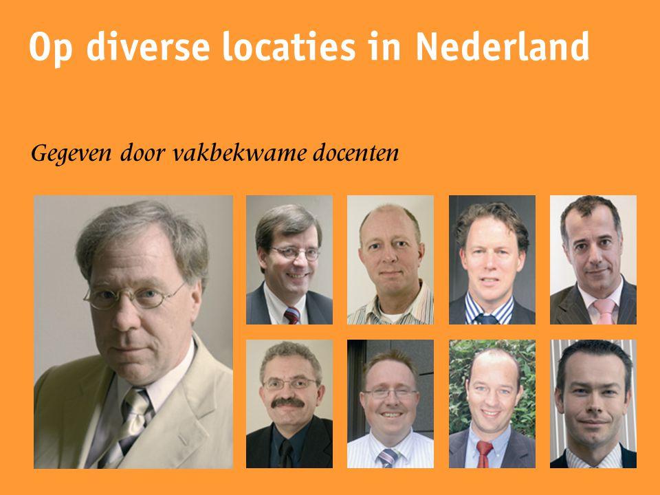 Gegeven door vakbekwame docenten Op diverse locaties in Nederland