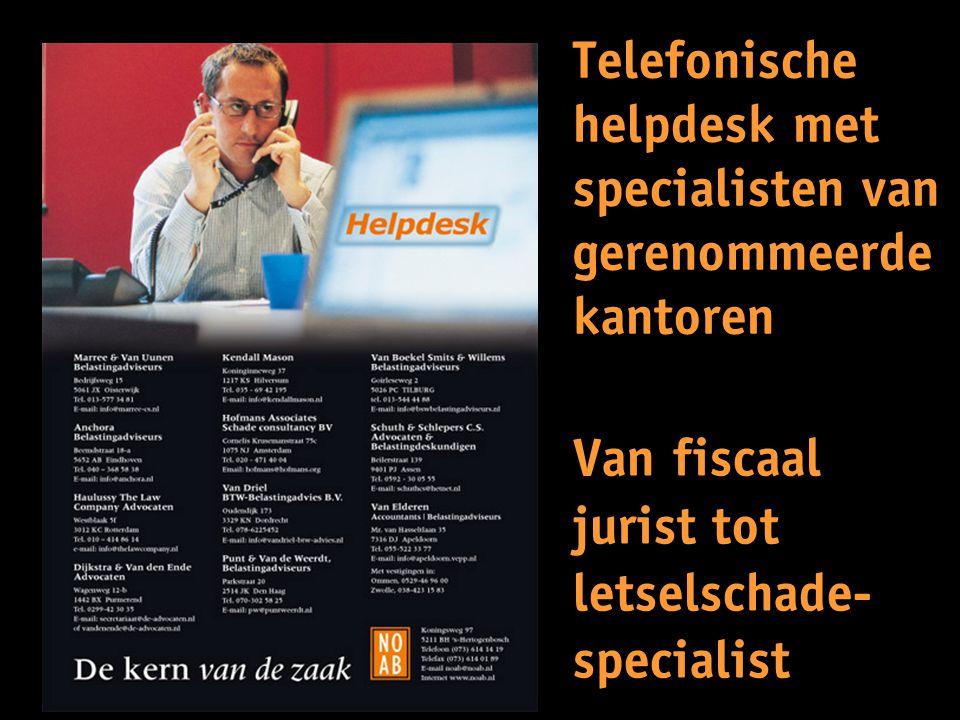Van fiscaal jurist tot letselschade- specialist Telefonische helpdesk met specialisten van gerenommeerde kantoren