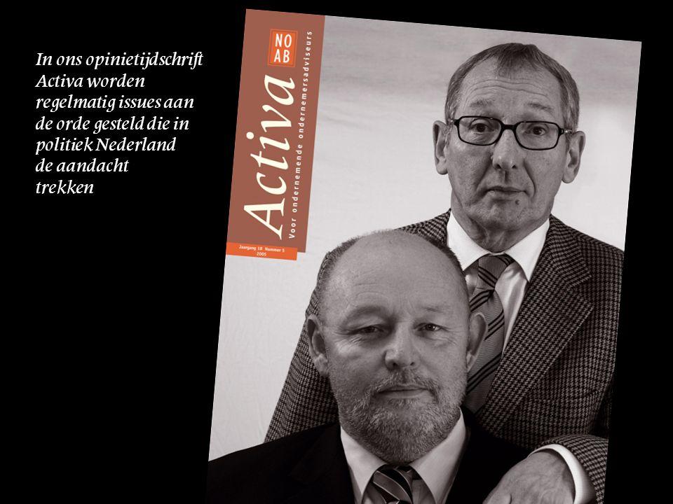 In ons opinietijdschrift Activa worden regelmatig issues aan de orde gesteld die in politiek Nederland de aandacht trekken