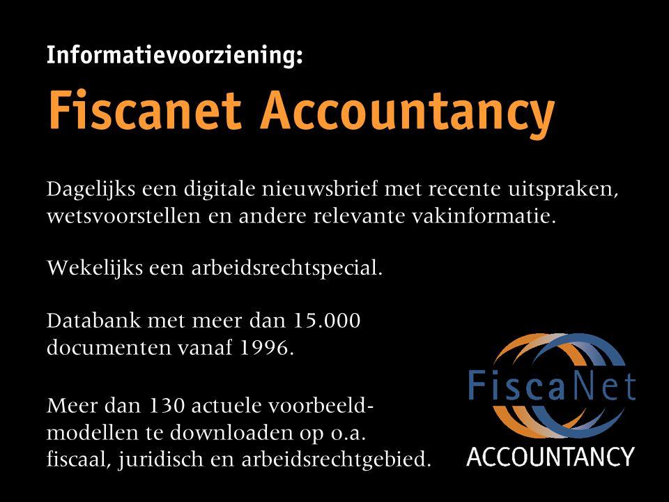 Informatievoorziening: Fiscanet Accountancy Dagelijks een digitale nieuwsbrief met recente uitspraken, wetsvoorstellen en andere relevante vakinformat