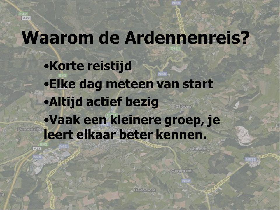 Waarom de Ardennenreis.