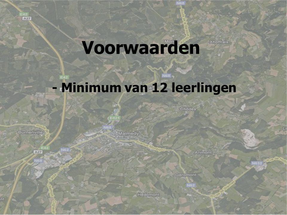 Voorwaarden - Minimum van 12 leerlingen