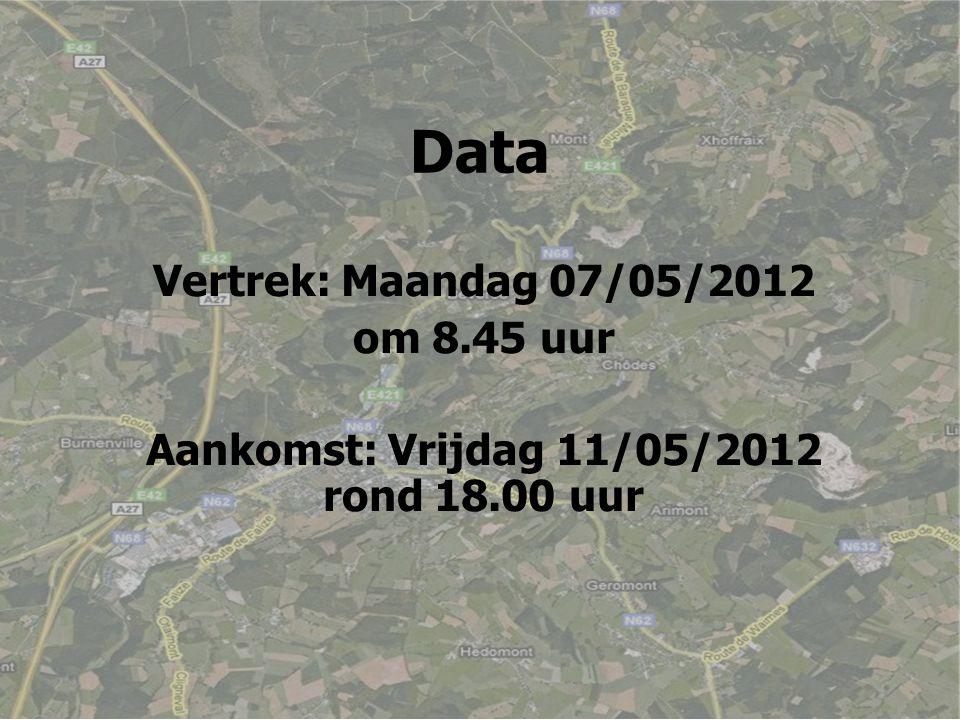 Data Vertrek: Maandag 07/05/2012 om 8.45 uur Aankomst: Vrijdag 11/05/2012 rond 18.00 uur