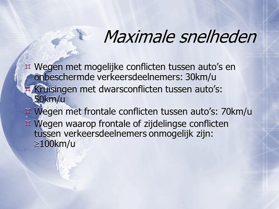 Maximale snelheden  Wegen met mogelijke conflicten tussen auto's en onbeschermde verkeersdeelnemers: 30km/u  Kruisingen met dwarsconflicten tussen a