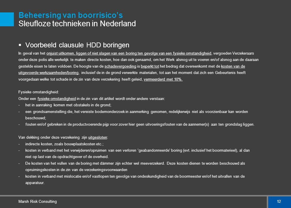 12 Marsh Risk Consulting Beheersing van boorrisico's Sleufloze technieken in Nederland  Voorbeeld clausule HDD boringen In geval van het onjuist uitk