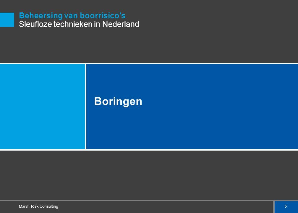 5 Marsh Risk Consulting Boringen Beheersing van boorrisico's Sleufloze technieken in Nederland