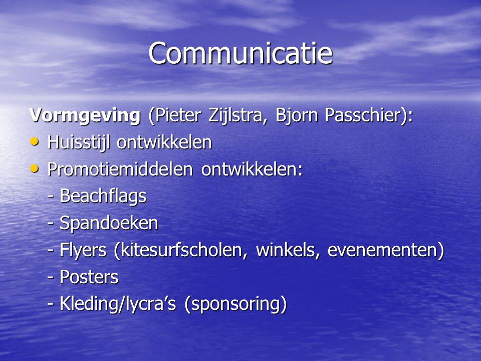Communicatie Vormgeving (Pieter Zijlstra, Bjorn Passchier): • Huisstijl ontwikkelen • Promotiemiddelen ontwikkelen: - Beachflags - Spandoeken - Flyers (kitesurfscholen, winkels, evenementen) - Posters - Kleding/lycra's (sponsoring)