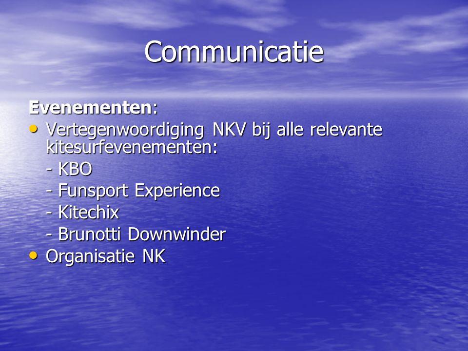 Communicatie Evenementen: • Vertegenwoordiging NKV bij alle relevante kitesurfevenementen: - KBO - Funsport Experience - Kitechix - Brunotti Downwinder • Organisatie NK