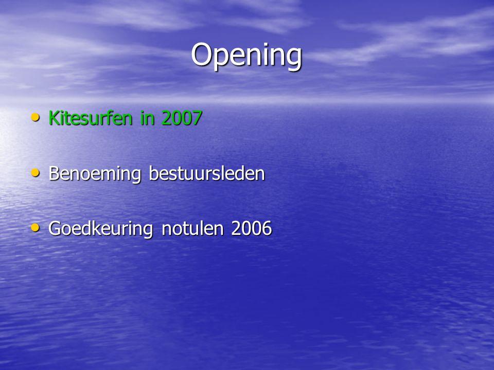 Kitesurfen in 2007 • Snel groeiende sport –Groot aantal lessen –Drukte op spots –Ontwikkeling materialen –Gevarieerde evenementen –Veelzijdige communicatie