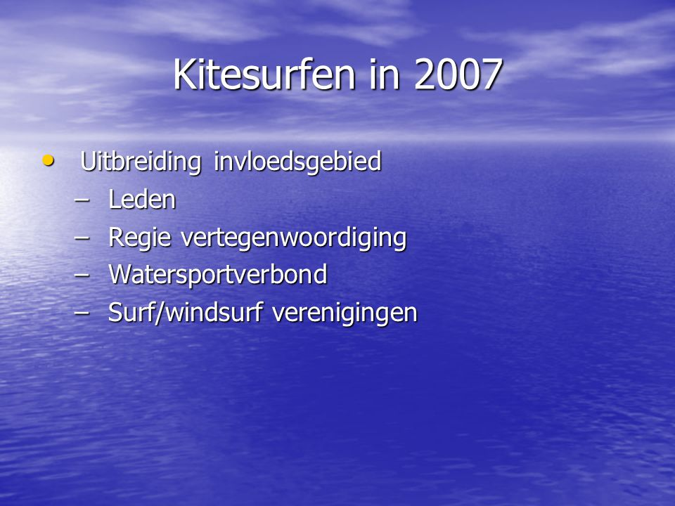 Contributie • Verhoging contributie met € 2,50 • Vanaf 2008 variabele contributie • Kitepas bij erkende kitescholen • Stijgende verenigingskosten