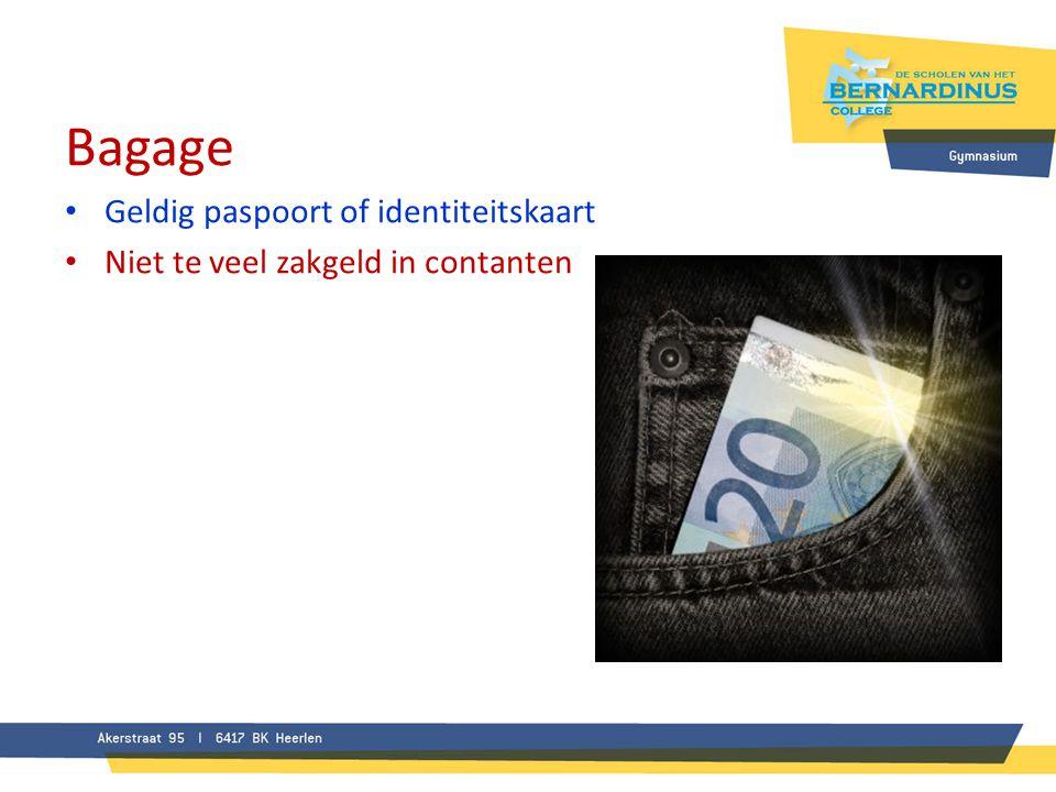 Bagage • Geldig paspoort of identiteitskaart • Niet te veel zakgeld in contanten