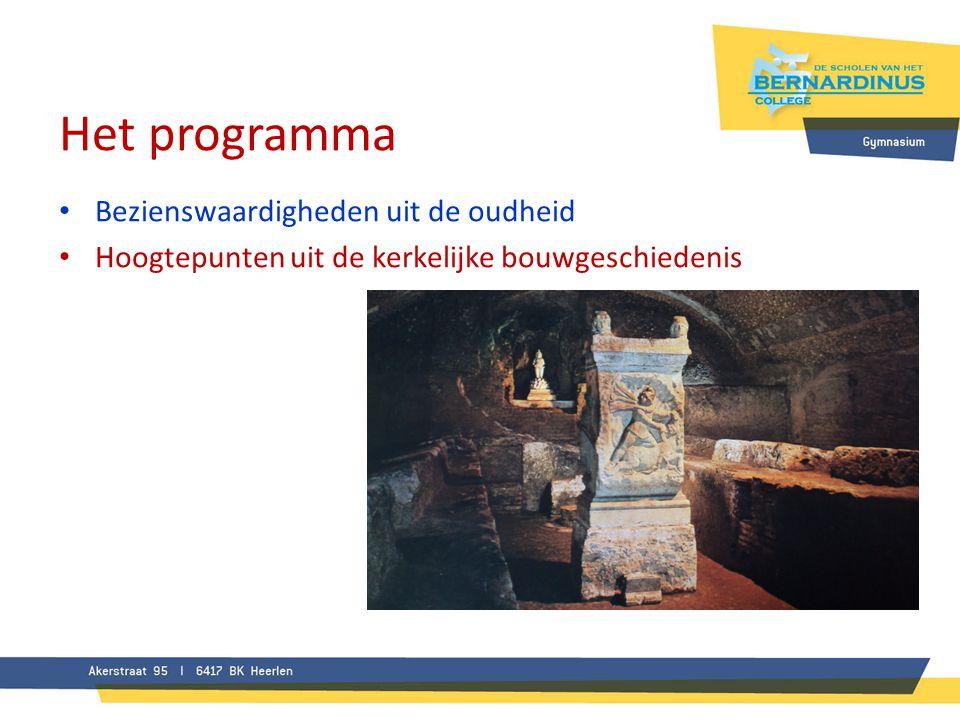 Het programma • Bezienswaardigheden uit de oudheid • Hoogtepunten uit de kerkelijke bouwgeschiedenis