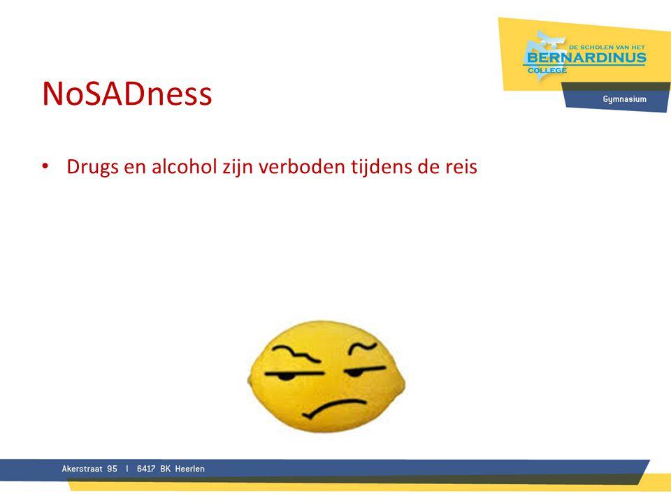 NoSADness • Drugs en alcohol zijn verboden tijdens de reis