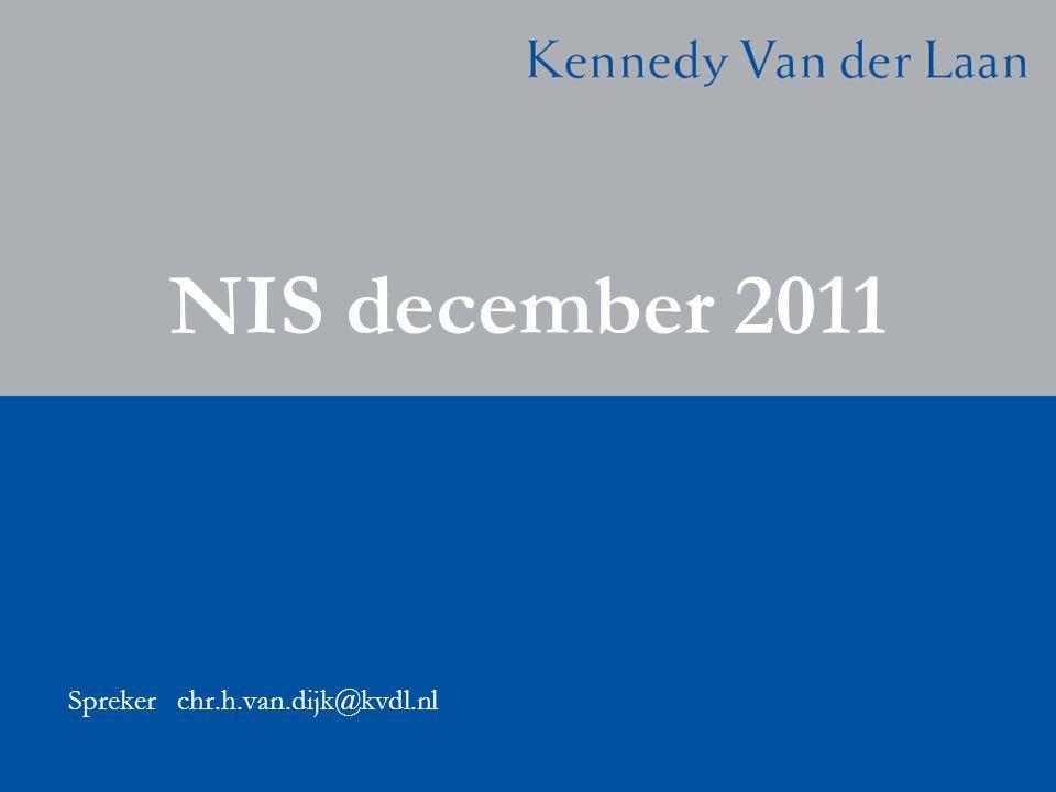 NIS december 2011 Spreker chr.h.van.dijk@kvdl.nl