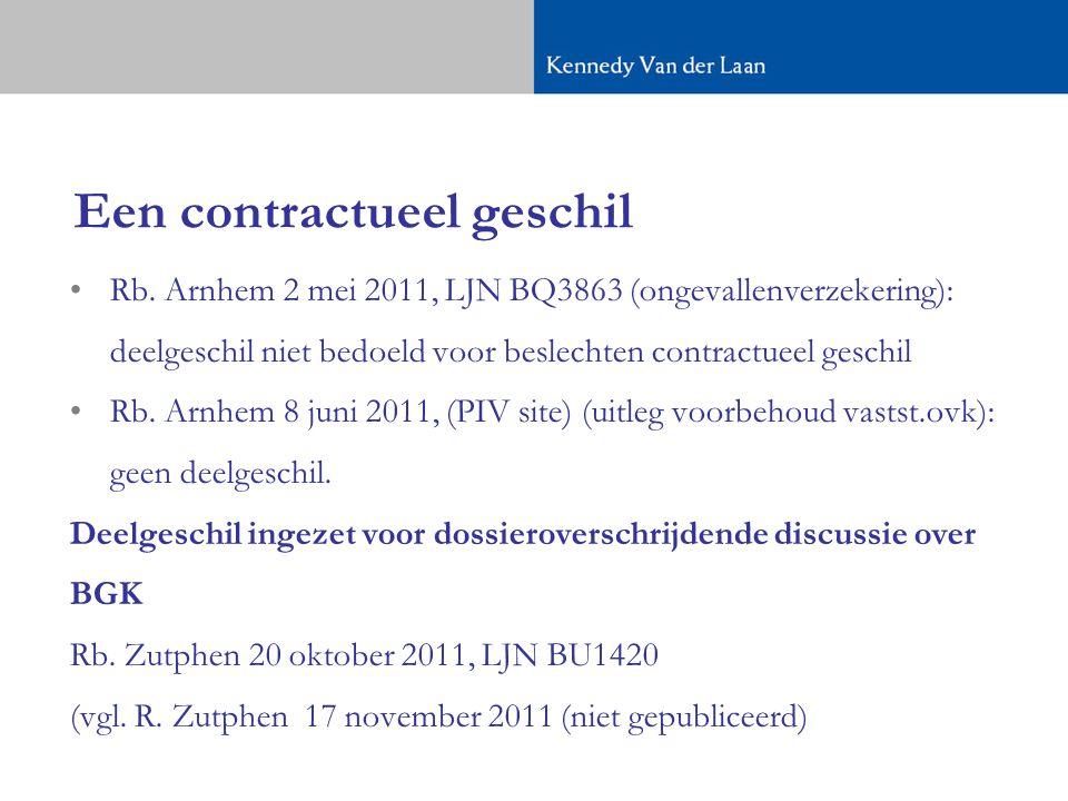 Een contractueel geschil •Rb.