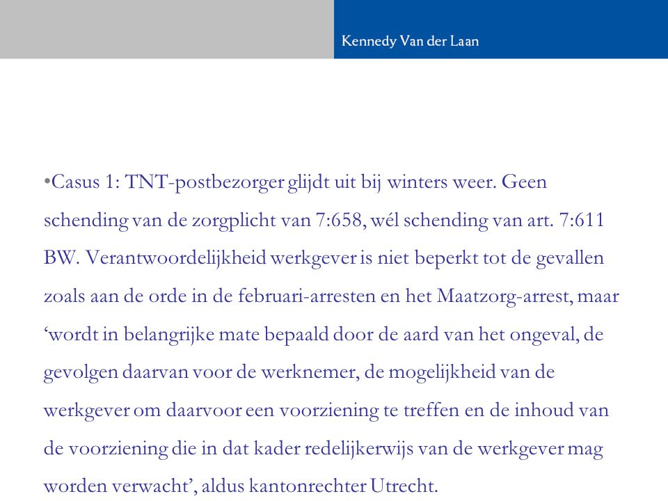 •Casus 1: TNT-postbezorger glijdt uit bij winters weer.