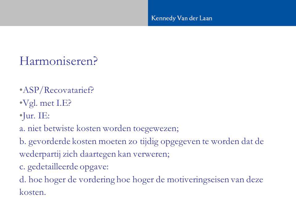 Harmoniseren.•ASP/Recovatarief. •Vgl. met I.E. •Jur.