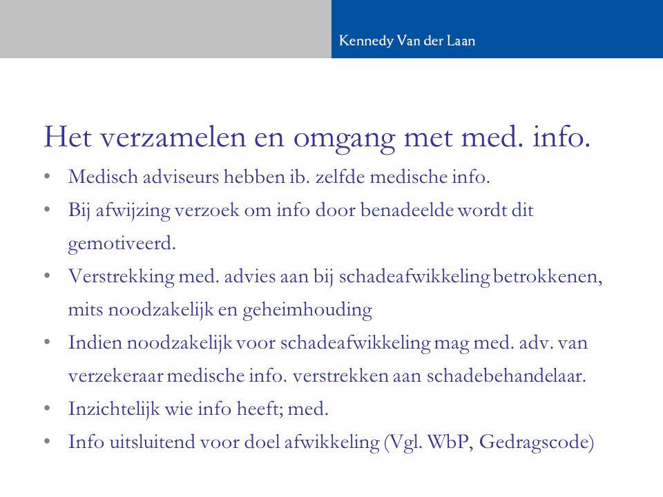Het verzamelen en omgang met med.info. •Medisch adviseurs hebben ib.