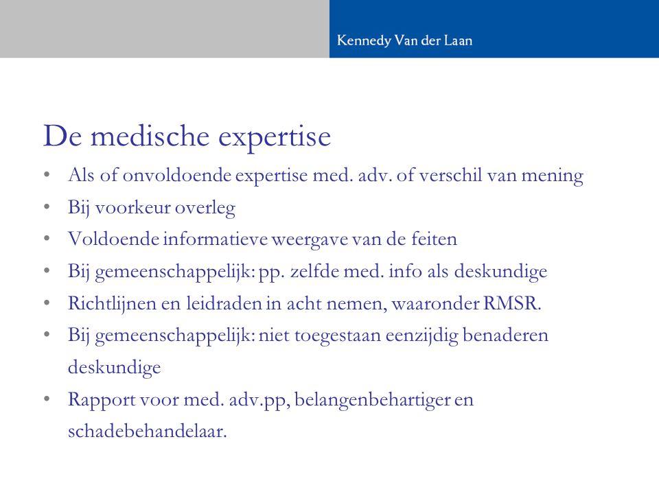 De medische expertise •Als of onvoldoende expertise med.