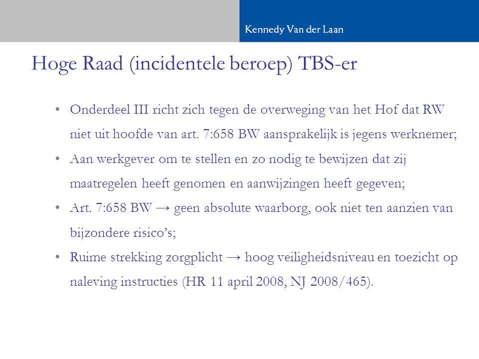 Hoge Raad (incidentele beroep) TBS-er •Onderdeel III richt zich tegen de overweging van het Hof dat RW niet uit hoofde van art.