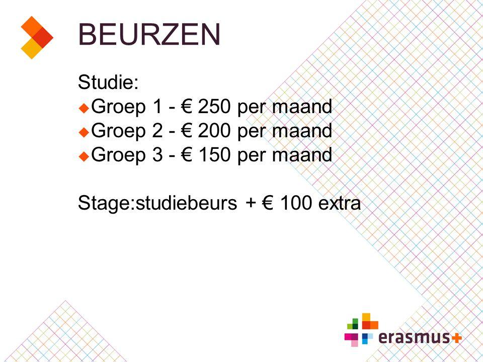 BEURZEN Studie:  Groep 1 - € 250 per maand  Groep 2 - € 200 per maand  Groep 3 - € 150 per maand Stage:studiebeurs + € 100 extra