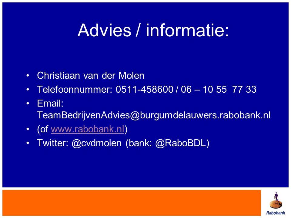 Advies / informatie: •Christiaan van der Molen •Telefoonnummer: 0511-458600 / 06 – 10 55 77 33 •Email: TeamBedrijvenAdvies@burgumdelauwers.rabobank.nl