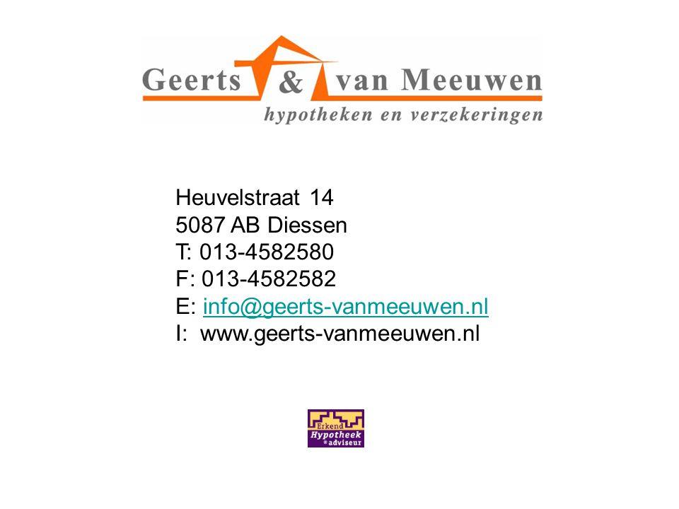 Heuvelstraat 14 5087 AB Diessen T: 013-4582580 F: 013-4582582 E: info@geerts-vanmeeuwen.nl I: www.geerts-vanmeeuwen.nlinfo@geerts-vanmeeuwen.nl