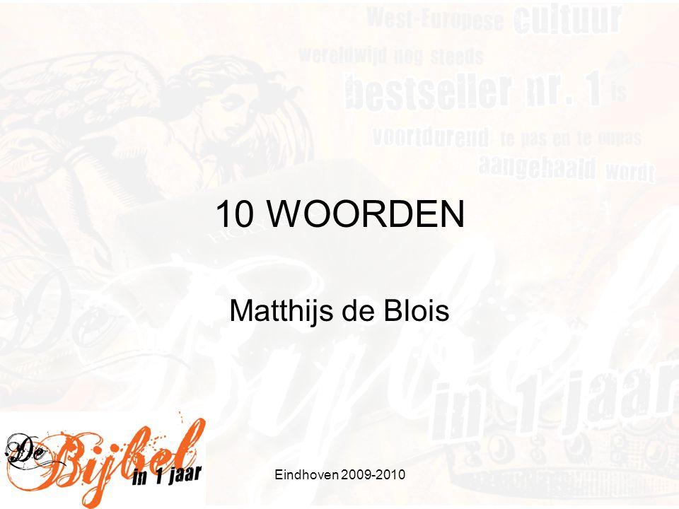 Eindhoven 2009-2010 TIEN WOORDEN •Kader: •Bijbel – Tenach (Oude Testament) – Torah (Pentateuch): Gen., Ex., Lev., Num., Deut.