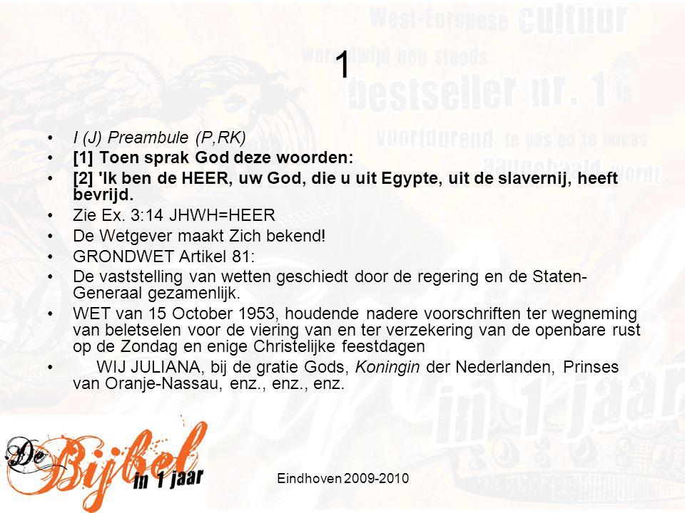 Eindhoven 2009-2010 9 •IX (J,P) VIII (RK) •[16] Leg over een ander geen vals getuigenis af.