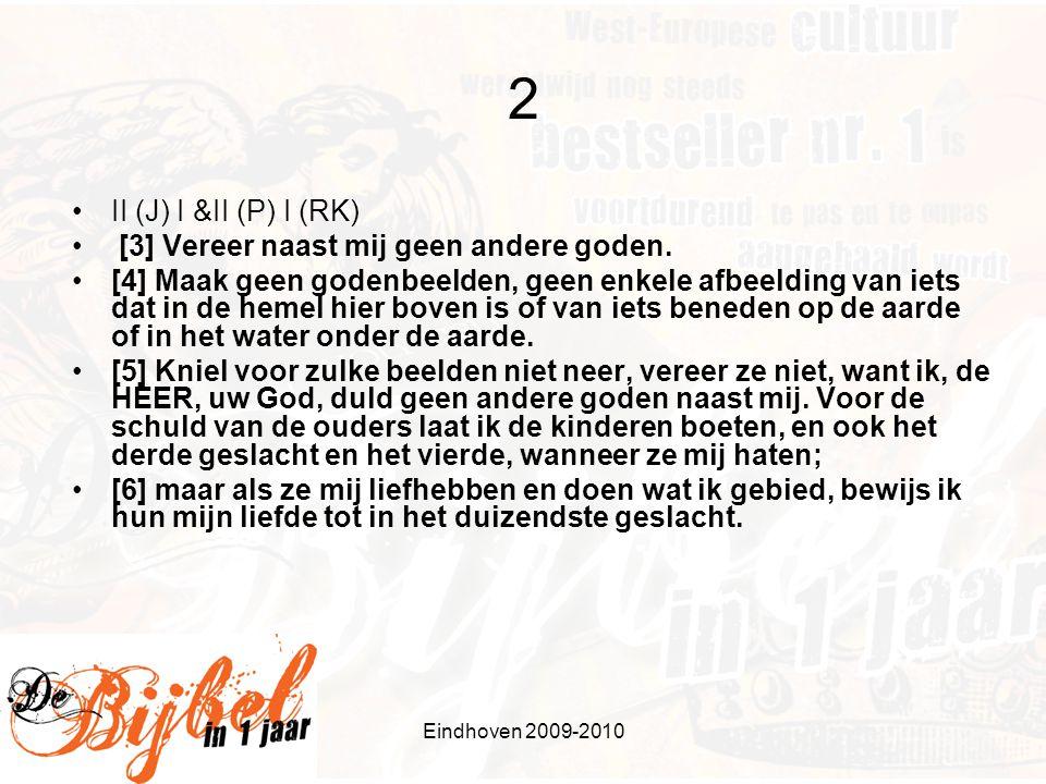 Eindhoven 2009-2010 2 - vervolg •Vgl.o.a. Deut. 16:21,22.