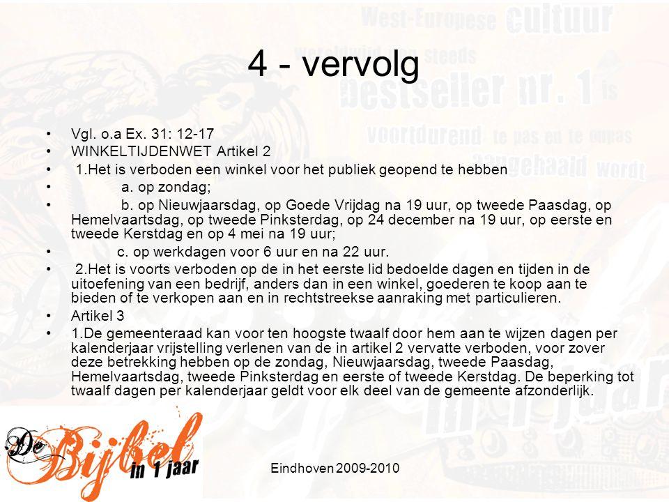 Eindhoven 2009-2010 5 • V (J,P) IV (RK) •[12] Toon eerbied voor uw vader en uw moeder.