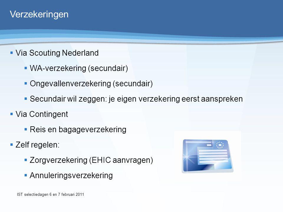 Sponsorregels  Sponsoring is toegestaan, wel spelregels:  Geen reclame-uitingen tijdens WJ of op ScoutFit  Als tegenprestatie gewenst, dan toestemming vragen via team Financiën  Zonder tegenprestatie tot € 250, dankbaar aannemen  Boven de € 250, melden  Denk groot, denk aan het hele contingent  Zie spelregels op www.wj2011.scouting.nlwww.wj2011.scouting.nl IST selectiedagen 6 en 7 februari 2011