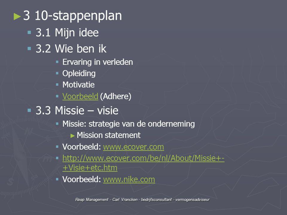 Reap Management - Carl Vrancken - bedrijfsconsultant - vermogensadviseur ► ► 3 10-stappenplan   3.1 Mijn idee   3.2 Wie ben ik   Ervaring in ver