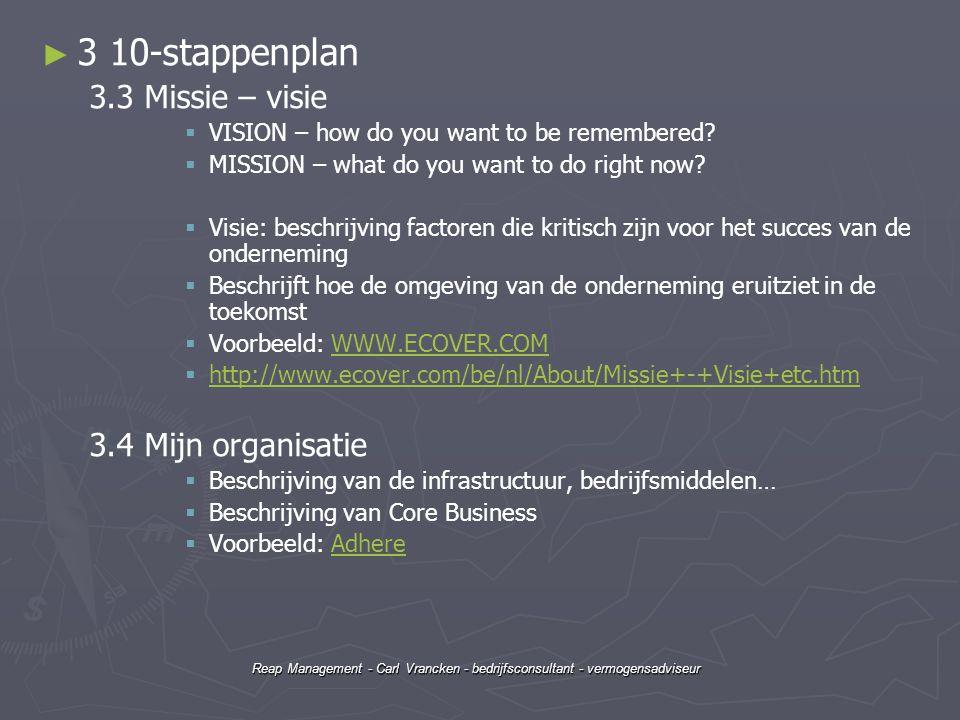 Reap Management - Carl Vrancken - bedrijfsconsultant - vermogensadviseur ► ► 3 10-stappenplan 3.3 Missie – visie   VISION – how do you want to be re