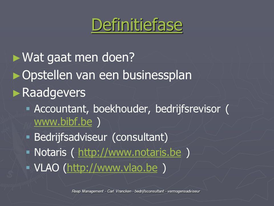 Reap Management - Carl Vrancken - bedrijfsconsultant - vermogensadviseur Ontwerpfase (1) ► ► Hoe gaat men het doen.