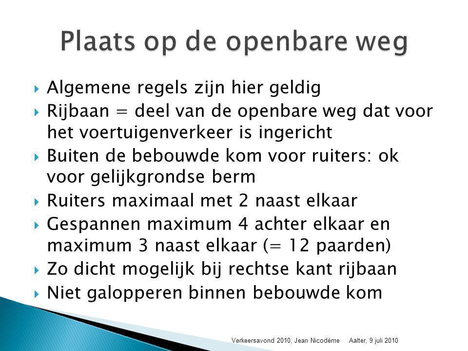  Algemene regels zijn hier geldig  Rijbaan = deel van de openbare weg dat voor het voertuigenverkeer is ingericht  Buiten de bebouwde kom voor ruit