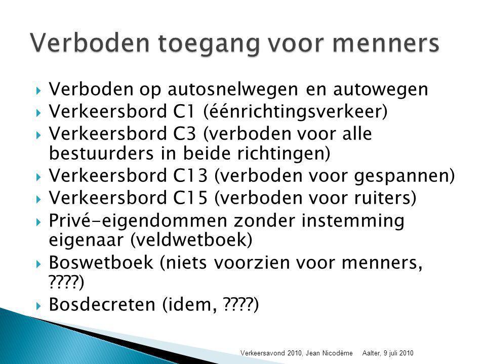  Verboden op autosnelwegen en autowegen  Verkeersbord C1 (éénrichtingsverkeer)  Verkeersbord C3 (verboden voor alle bestuurders in beide richtingen