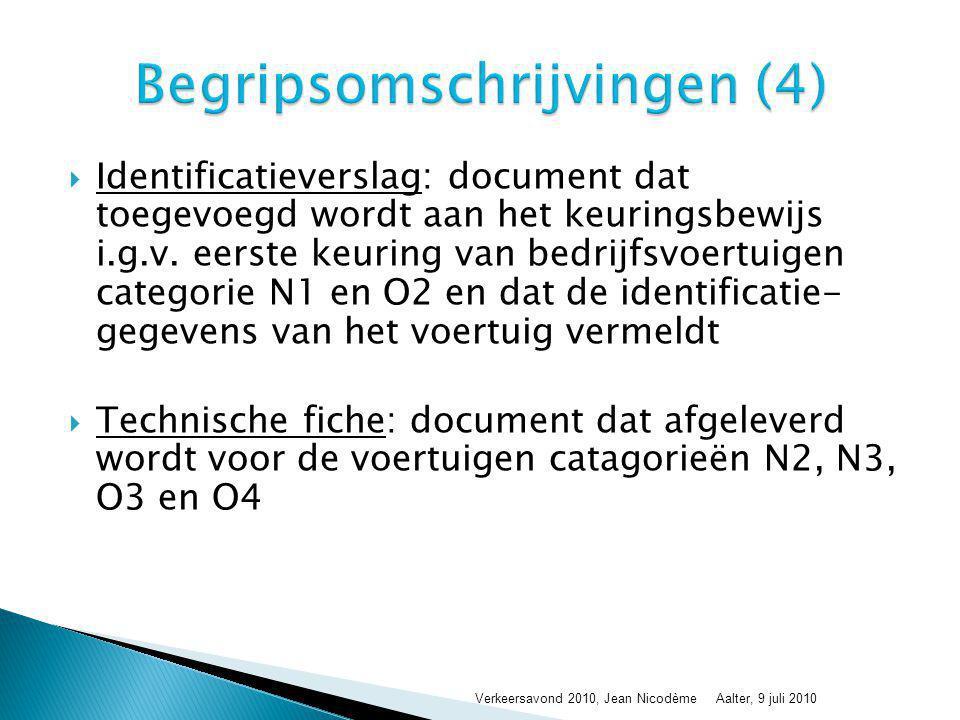  Identificatieverslag: document dat toegevoegd wordt aan het keuringsbewijs i.g.v. eerste keuring van bedrijfsvoertuigen categorie N1 en O2 en dat de