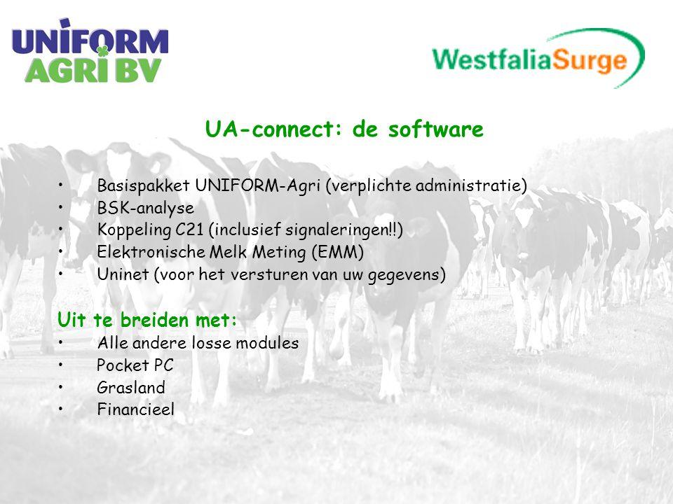 •Basispakket UNIFORM-Agri (verplichte administratie) •BSK-analyse •Koppeling C21 (inclusief signaleringen!!) •Elektronische Melk Meting (EMM) •Uninet (voor het versturen van uw gegevens) Uit te breiden met: •Alle andere losse modules •Pocket PC •Grasland •Financieel UA-connect: de software