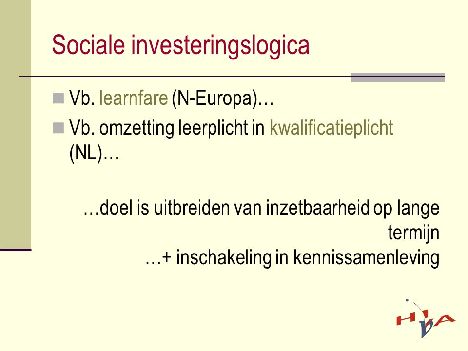 Sociale investeringslogica  Vb.learnfare (N-Europa)…  Vb.