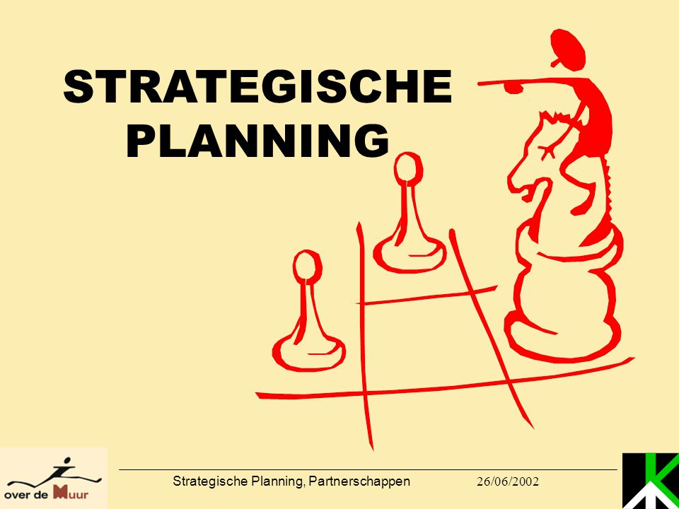26/06/2002 Strategische Planning, Partnerschappen STRATEGISCHE PLANNING