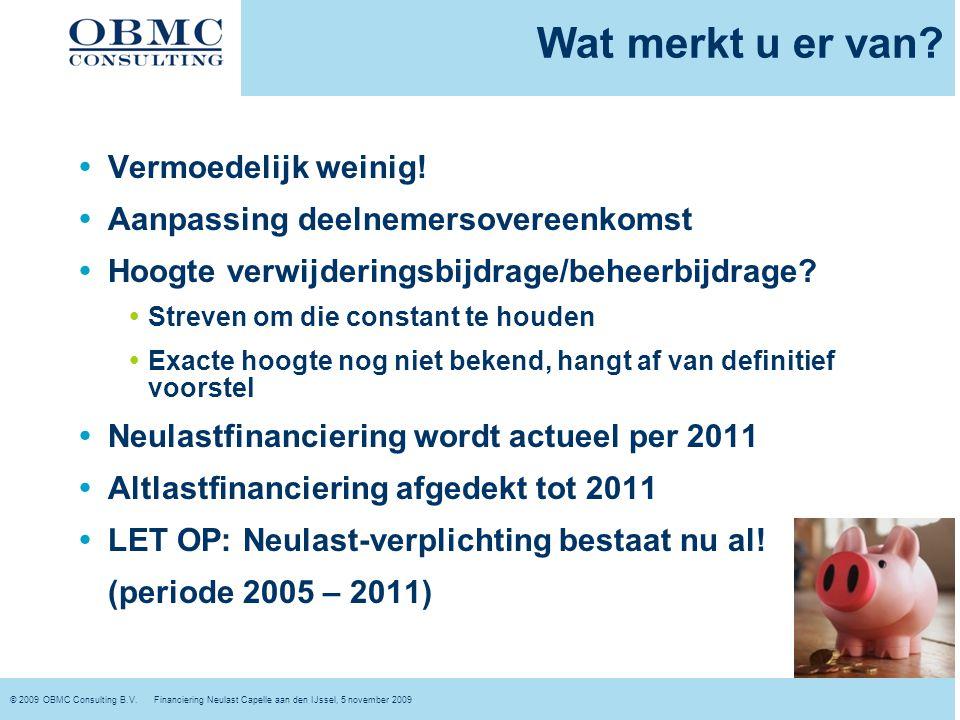 © 2009 OBMC Consulting B.V. Financiering Neulast Capelle aan den IJssel, 5 november 2009 Vragen? ?