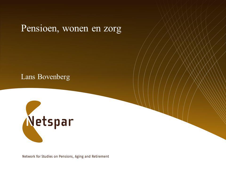 Pensioen, wonen en zorg Lans Bovenberg