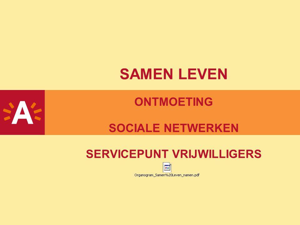 SAMEN LEVEN ONTMOETING SOCIALE NETWERKEN SERVICEPUNT VRIJWILLIGERS