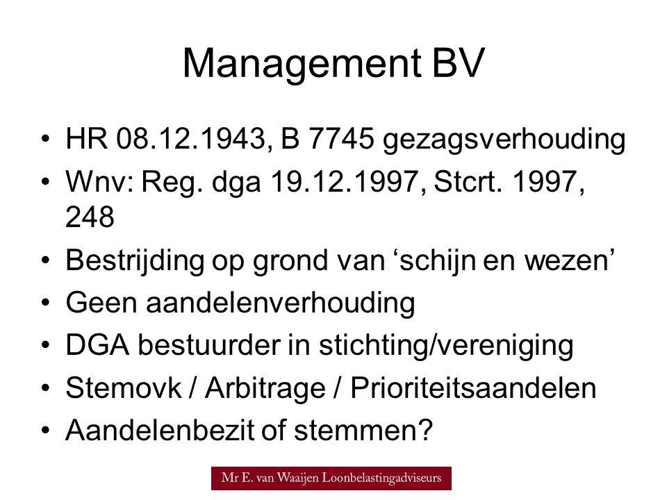 Management BV •HR 08.12.1943, B 7745 gezagsverhouding •Wnv: Reg. dga 19.12.1997, Stcrt. 1997, 248 •Bestrijding op grond van 'schijn en wezen' •Geen aa