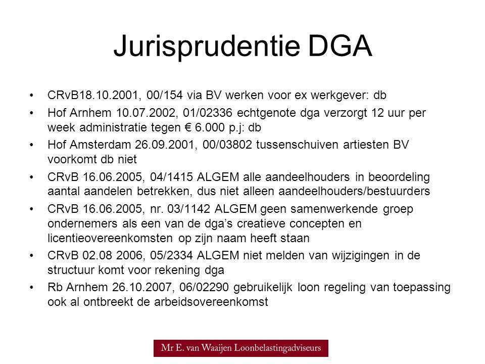 Jurisprudentie DGA •CRvB18.10.2001, 00/154 via BV werken voor ex werkgever: db •Hof Arnhem 10.07.2002, 01/02336 echtgenote dga verzorgt 12 uur per wee